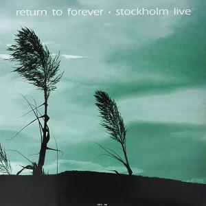 RETURN TO FOREVER - Live At Konserthuset. Stockholm September 17. 1972 cover