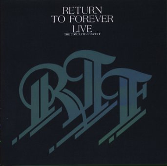 RETURN TO FOREVER - Live The Complete Concert cover