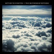 RETURN TO FOREVER - The Mothership Returns cover