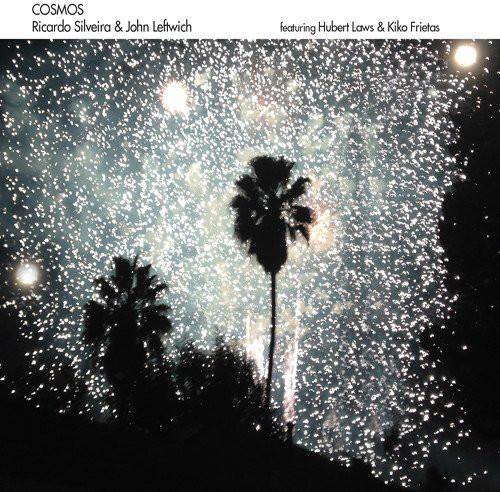 RICARDO SILVEIRA - Ricardo Silveira & John Leftwich Featuring Hubert Laws & Kiko Freitas : Cosmos cover