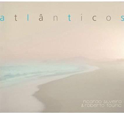 RICARDO SILVEIRA - Ricardo Silveira, Roberto Taufic : Atlanticos cover