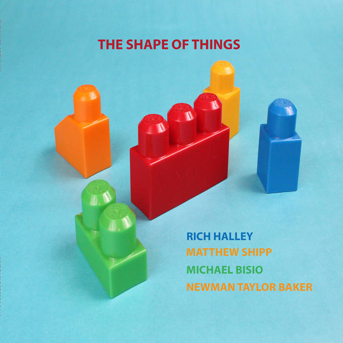 RICH HALLEY - Rich Halley, Matthew Shipp, Michael Bisio, Newman Taylor Baker : The Shape of Things cover