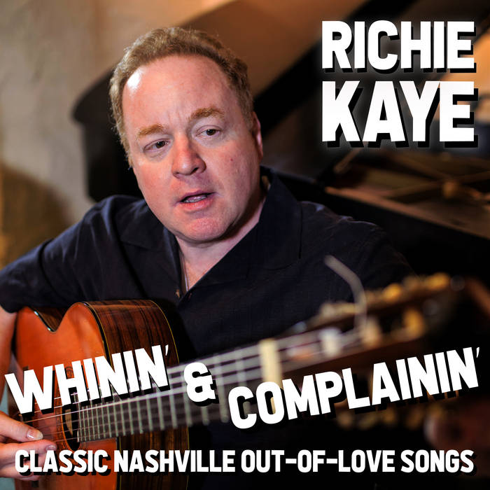 RICHIE KAYE - Whinin and Complainin cover