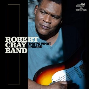 ROBERT CRAY - Robert Cray Band : That's What I Heard cover