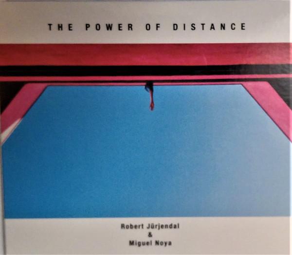 ROBERT JÜRJENDAL - Robert Jürjendal, Miguel Noya : The Power of Distance cover