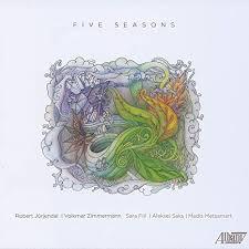 ROBERT JÜRJENDAL - Robert Jürjendal   Volkmar Zimmermann, Sara Fiil   Aleksei Saks   Madis Metsamart : Five Seasons cover