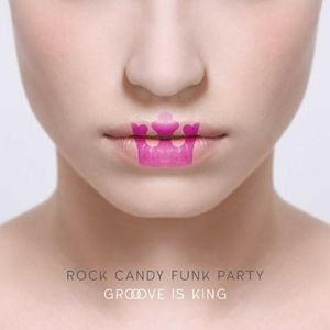 ROCK CANDY FUNK PARTY - Groove Is King cover