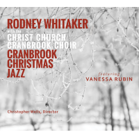 RODNEY WHITAKER - Rodney Whitaker With The Christ Church Cranbrook Choir : Cranbrook Christmas Jazz cover