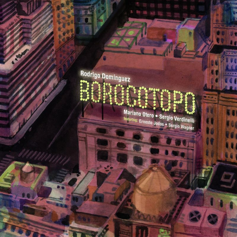 RODRIGO DOMÍNGUEZ - Rodrigo Domínguez / Mariano Otero / Sergio Verdinelli : Borocotopo cover