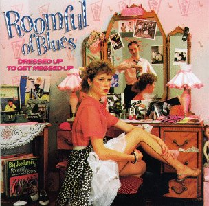 ROOMFUL OF BLUES - Dressed Up To Get Messed Up cover