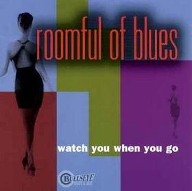 ROOMFUL OF BLUES - Watch You When You Go cover