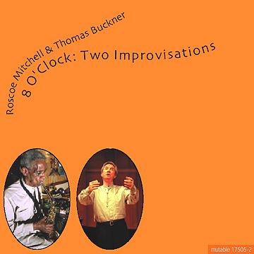 ROSCOE MITCHELL - 8 O'Clock: Two Improvisations (with Thomas Buckner) cover