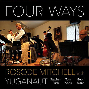 ROSCOE MITCHELL - Four Ways cover