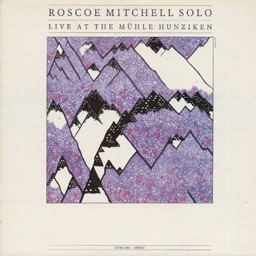 ROSCOE MITCHELL - Live at the Muhle Hunziken cover