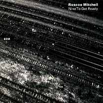 ROSCOE MITCHELL - Nine to Get Ready cover