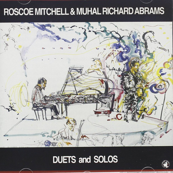 ROSCOE MITCHELL - Roscoe Mitchell & Muhal Richard Abrams : Duets And Solos cover