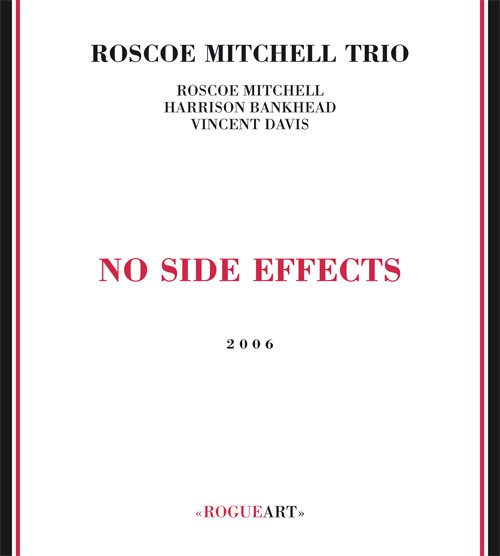 ROSCOE MITCHELL - Roscoe Mitchell Trio : No Side Effects cover