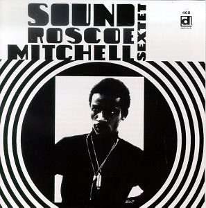 ROSCOE MITCHELL - Roscoe Mitchell Sextet : Sound cover