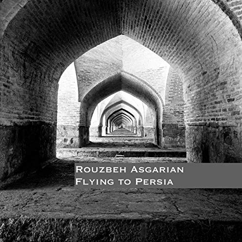 ROUZBEH ASGARIAN - Flying to Persia cover