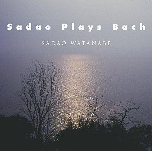 SADAO WATANABE - Plays Bach cover