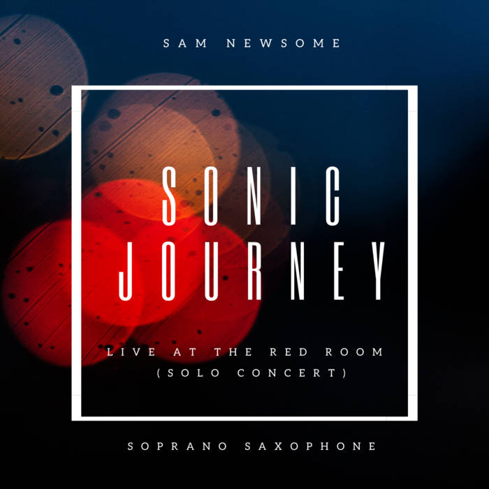 SAM NEWSOME - Sonic Journey : Live at the Red Room (Solo Concert) cover