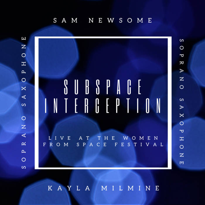SAM NEWSOME - Subspace Interception : Live at the Women from Space Festival cover