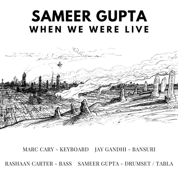 SAMEER GUPTA - When We Were Live cover