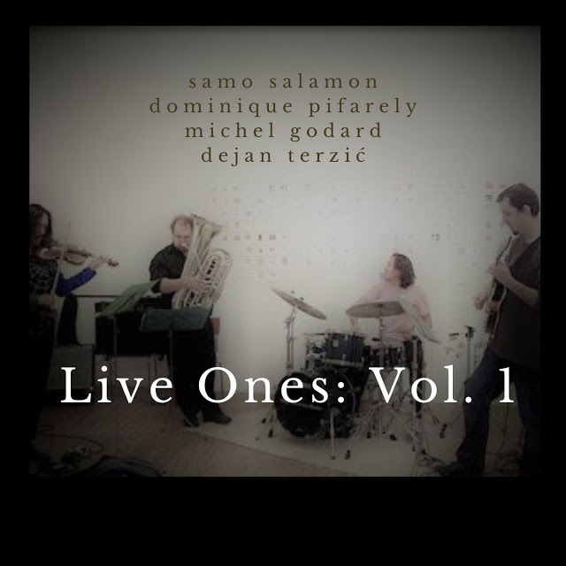SAMO ŠALAMON - Samo Salamon Quartet (feat. Dominique Pifarely, Michel Godard & Dejan Terzić) : Live Ones: Vol. 1 cover