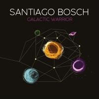SANTIAGO BOSCH - Galactic Warrior cover