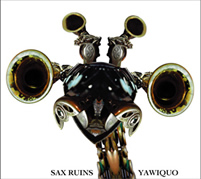 SAX RUINS - Yawiquo cover