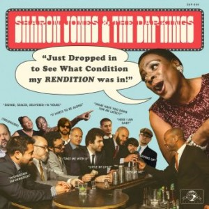 SHARON JONES AND THE DAP-KINGS - Just Dropped in to See What Condition My Rendition Was in cover
