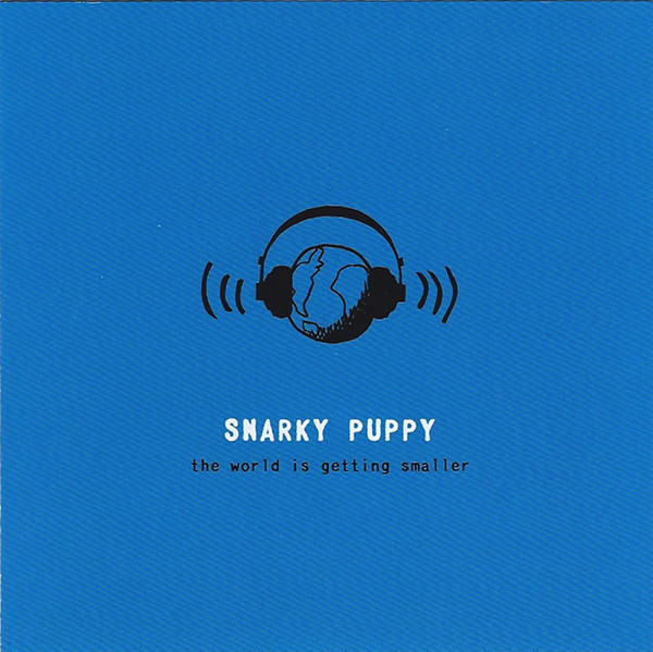 SNARKY PUPPY - The World is Getting Smaller cover