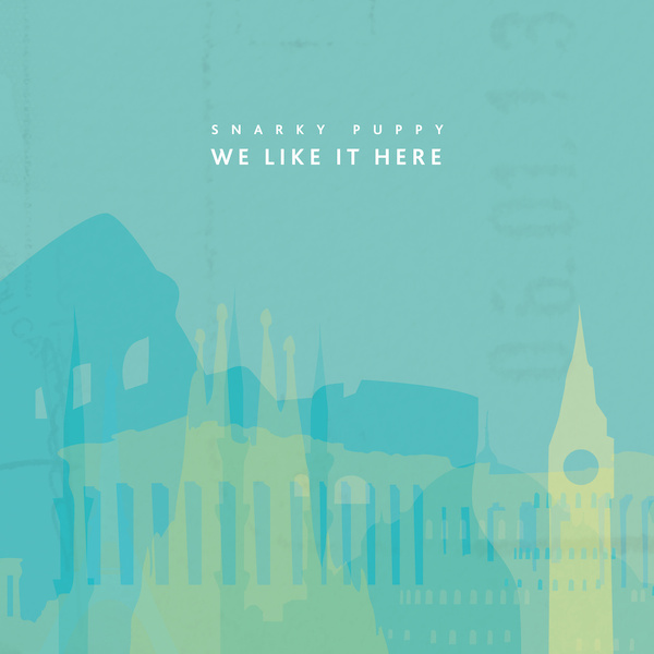 SNARKY PUPPY - We Like It Here cover