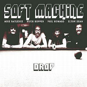 SOFT MACHINE - Drop cover
