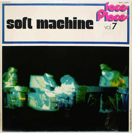 SOFT MACHINE - Face and Place Vol. 7 (aka Jet-Propelled Photographs aka At the Beginning aka Shooting at the Moon,etc) cover