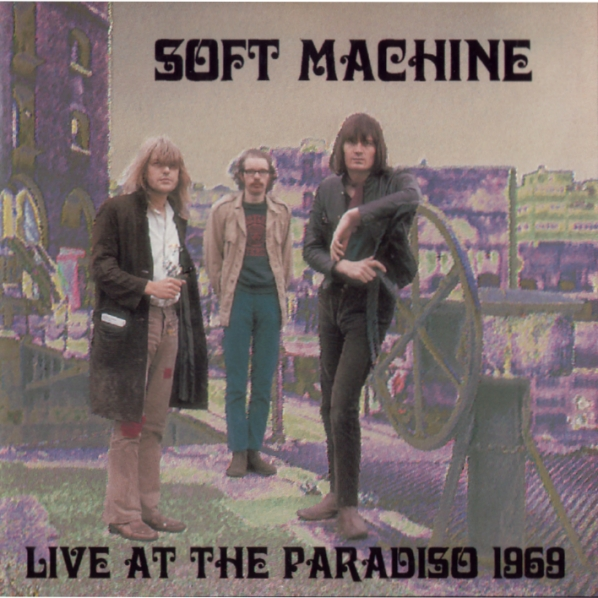 SOFT MACHINE - Live at the Paradiso 1969 cover