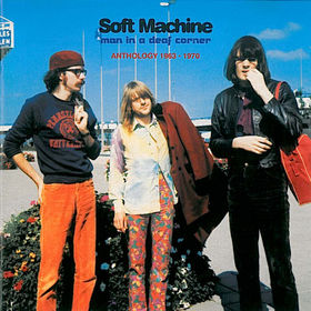 SOFT MACHINE - Man in a Deaf Corner: Anthology 63-70 cover