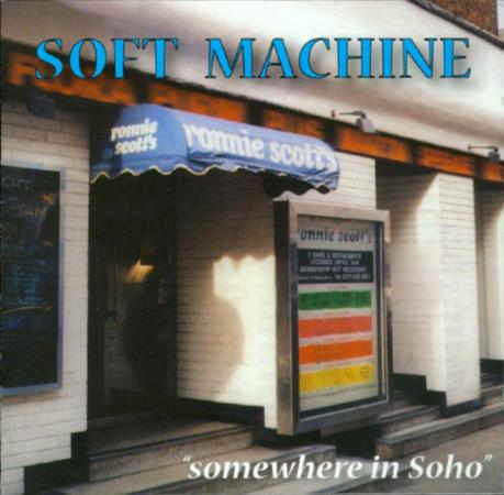 SOFT MACHINE - Somewhere in Soho (aka Soft Machine At Ronnie Scott's Jazz Club) cover