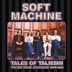 SOFT MACHINE - Tales of Taliesin: The EMI Years Anthology 1975-1981 cover