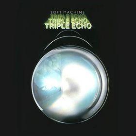 SOFT MACHINE - Triple Echo cover