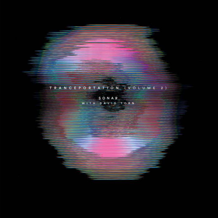 SONAR - Tranceportation (Volume 2) (with David Torn) cover