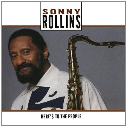 SONNY ROLLINS - Here's To The People cover