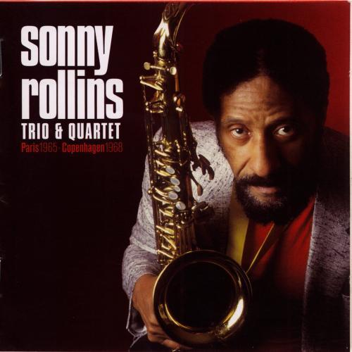 SONNY ROLLINS - Trio & Quartet (Paris 1965-Copenhagen 1968) cover