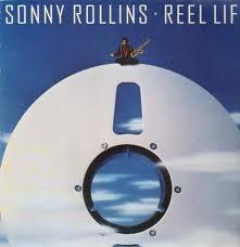 SONNY ROLLINS - Reel Life cover
