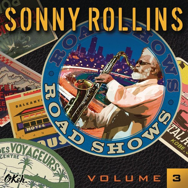 SONNY ROLLINS - Road Shows, Vol. 3 cover
