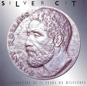 SONNY ROLLINS - Silver City: A Celebration of 25 Years on Milestone cover