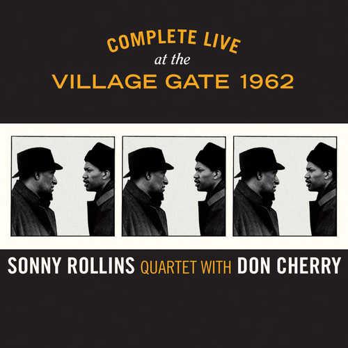SONNY ROLLINS - Sonny Rollins Quartet With Don Cherry : Complete Live At The Village Gate 1962 cover