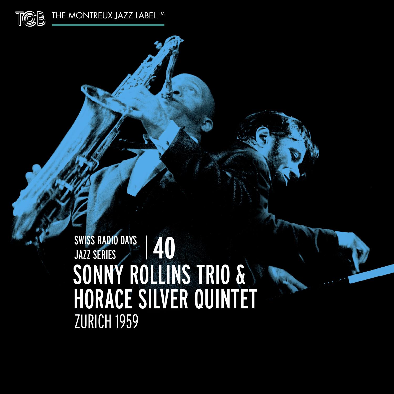 SONNY ROLLINS - Sonny Rollins Trio & Horace Silver Quintet : Zurich 1959 - Swiss Radio Days Vol 40 cover