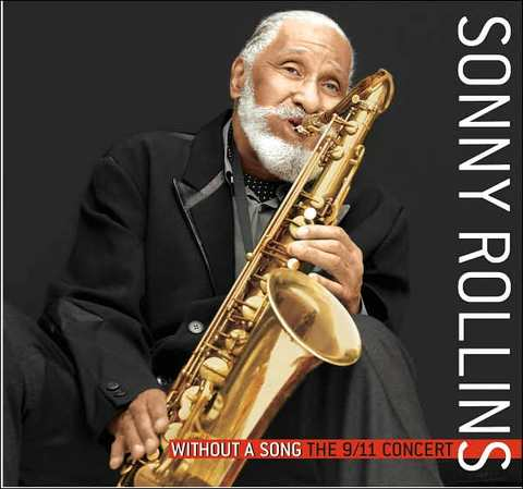 SONNY ROLLINS - Without a Song: The 9/11 Concert cover