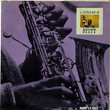 SONNY STITT - A Little Bit Of Stitt cover